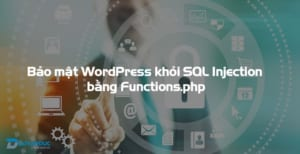 bao mat wordpress khoi sql injection bang functions laivanduc
