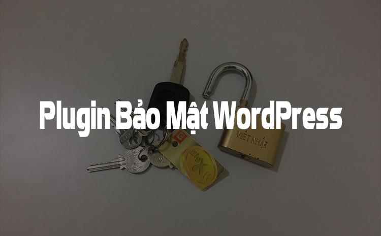 Top 10 Plugin bảo mật WordPress tốt nhất plugin bảo mật wordpress - Top 10 Plugin bảo mật WordPress tốt nhất
