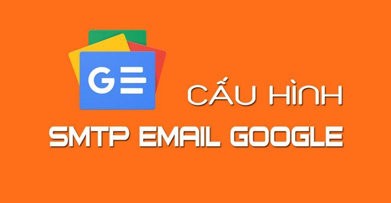 cau hinh smtp gmail 780x405